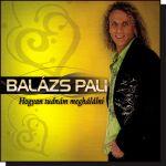 Balázs Pali: Hogyan tudnám meghálálni (CD)