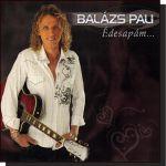 Balázs Pali: Édesapám... (CD)