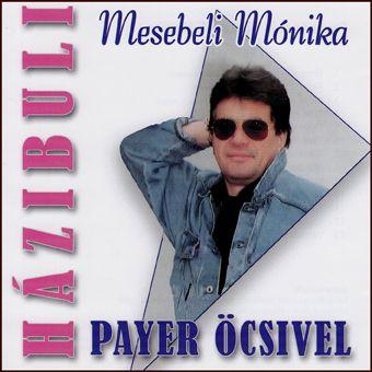 Házibuli Payer Öcsivel: Mesebeli Mónika (CD)