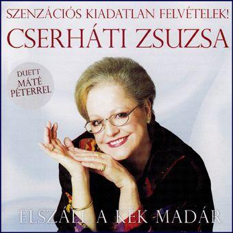Cserháti Zsuzsa: Elszáll a kék madár (CD)