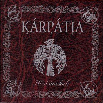 Kárpátia: Hősi énekek (CD)