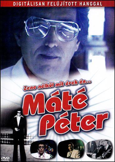 Máté Péter: Zene nélkül mit érek én... (DVD)