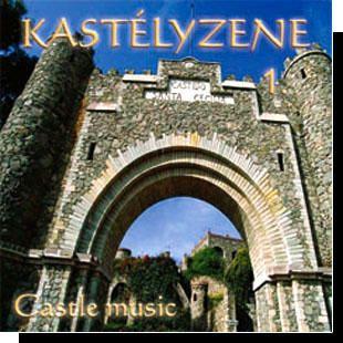 Castle music: Kastélyzene 1. CD