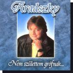 Aradszky: Nem születtem grófnak CD