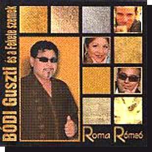 Bódi Guszti és a Nagyecsedi Fekete Szemek: Roma rómeó CD