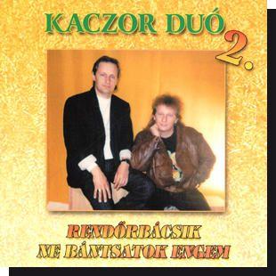 Kaczor Duó 2.: Rendőr bácsik ne ... CD
