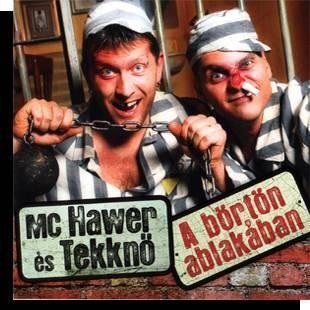 Mc Hawer és Tekknő: A börtön ablakában CD
