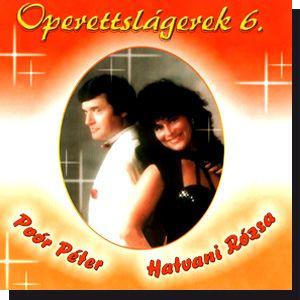 Poór Péter és Hatvani Rózsa: Operettslágerek 6. (CD)