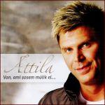 Attila: Van, ami sosem múlik el (CD)