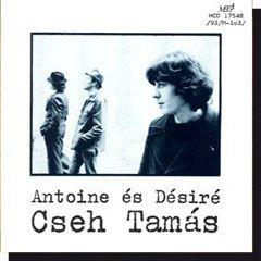 Cseh Tamás: Antoine és Désiré (CD)