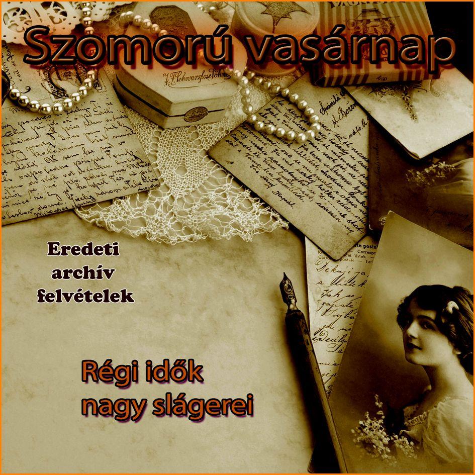 Szomorú vasárnap: Válogatás eredeti archív felvételekből (CD)