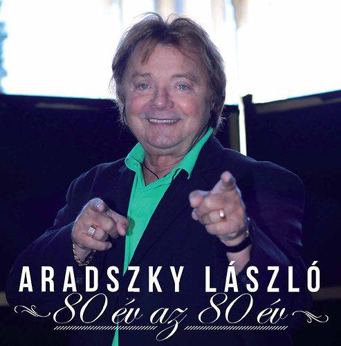 Aradszky László: 80 év az 80 év (CD)