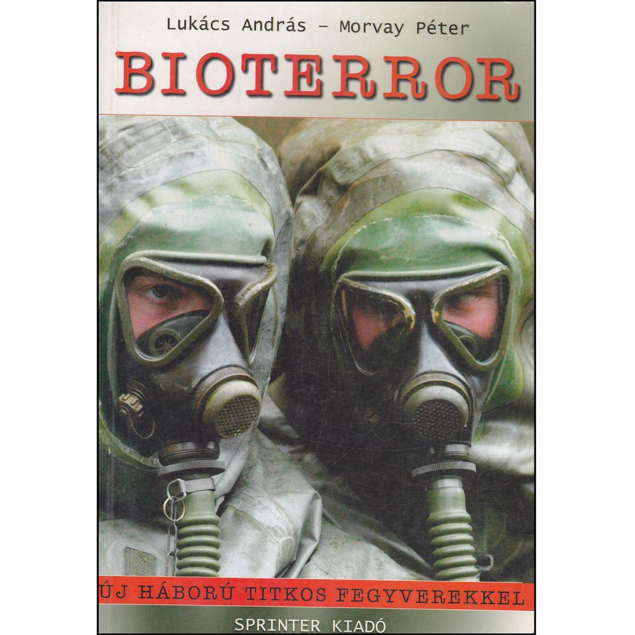 Lukács András – Morvay Péter: Bioterror (könyv)