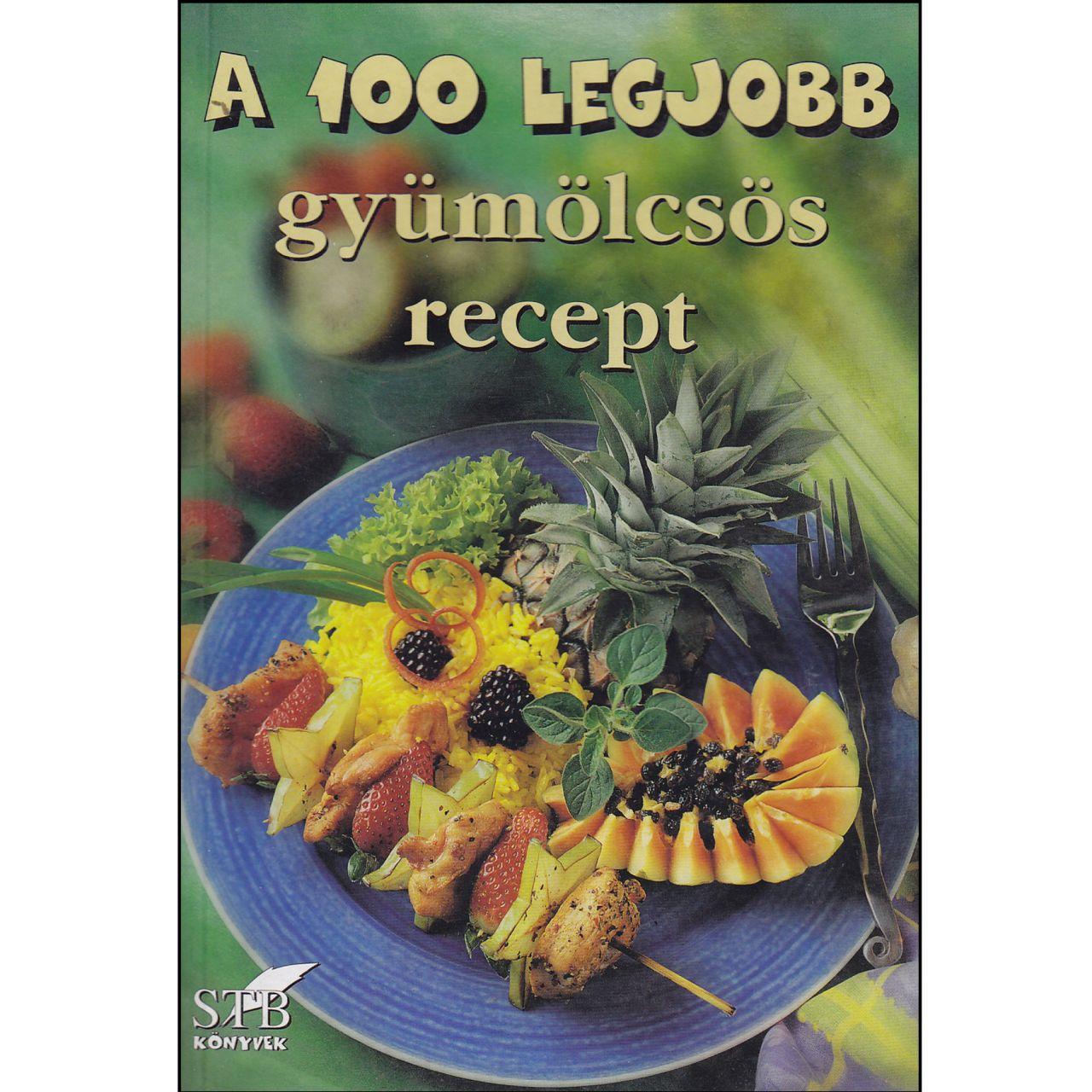 A 100 legjobb gyümölcsös recept (könyv)