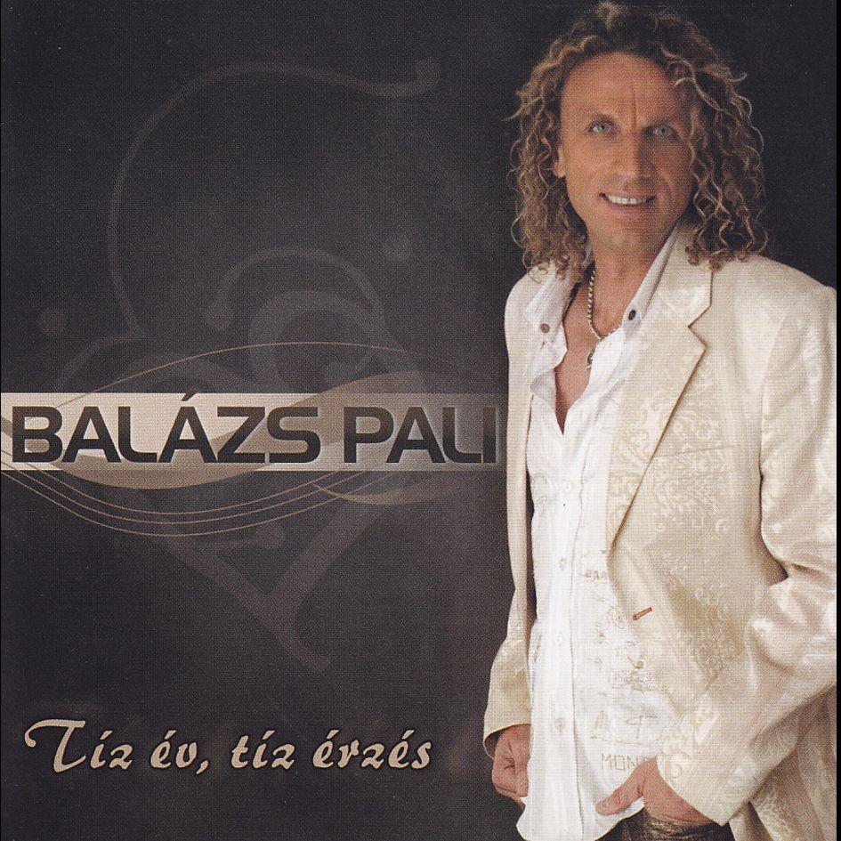 Balázs Pali: Tíz év, tíz érzés (CD)