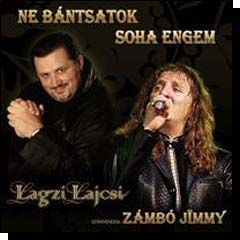 Lagzi Lajcsi és Zámbó Jimmy: Ne bántsatok soha engem (CD)