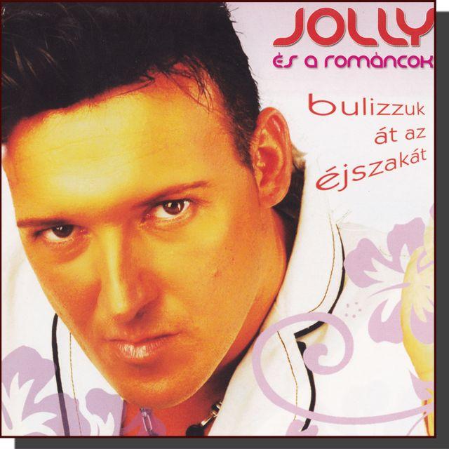 Jolly és a románcok: Bulizzuk át az éjszakát (CD)