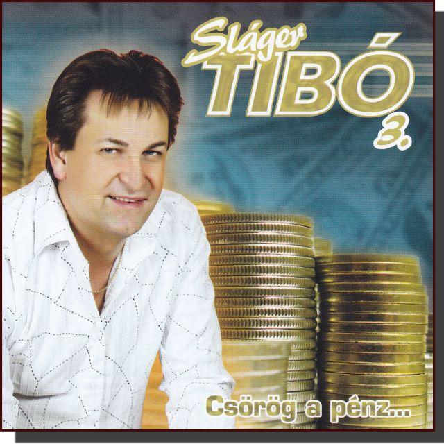 Sláger Tibó 3.: Csörög a pénz (CD)