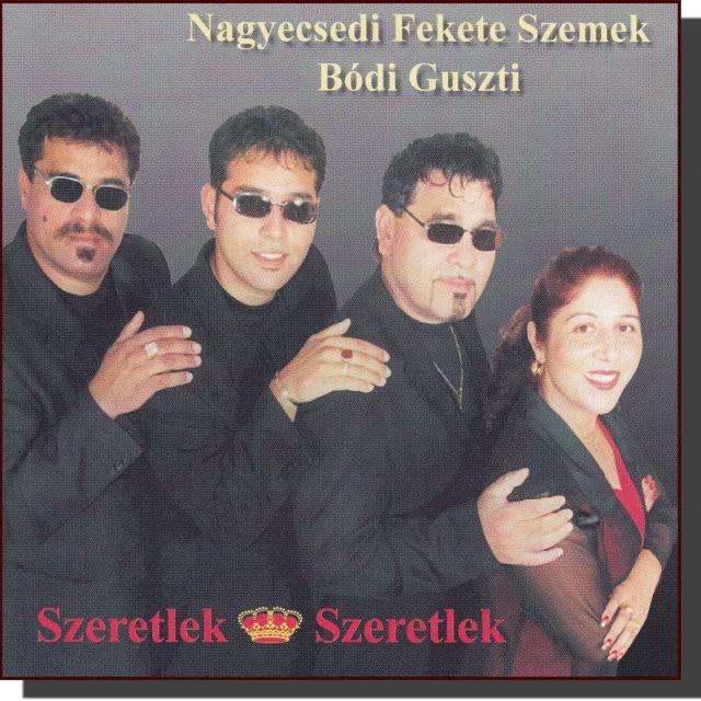 Bódi Guszti és a Nagyecsedi Fekete Szemek: Szeretlek, szeretlek (CD)