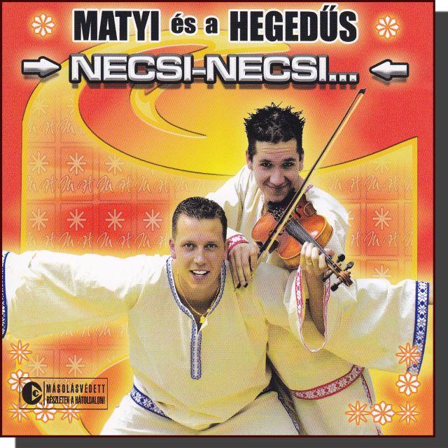 Matyi és a Hegedűs: Necsi -necsi (CD)