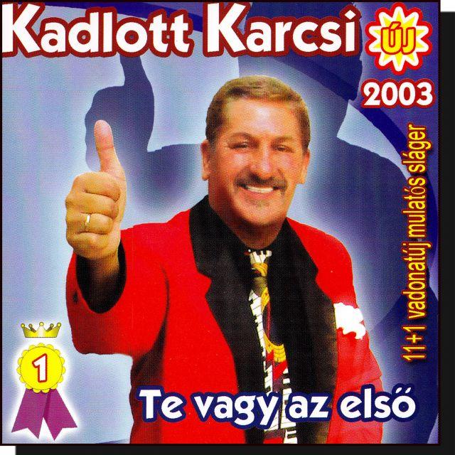 Kadlott Karcsi: Te vagy az első (CD)