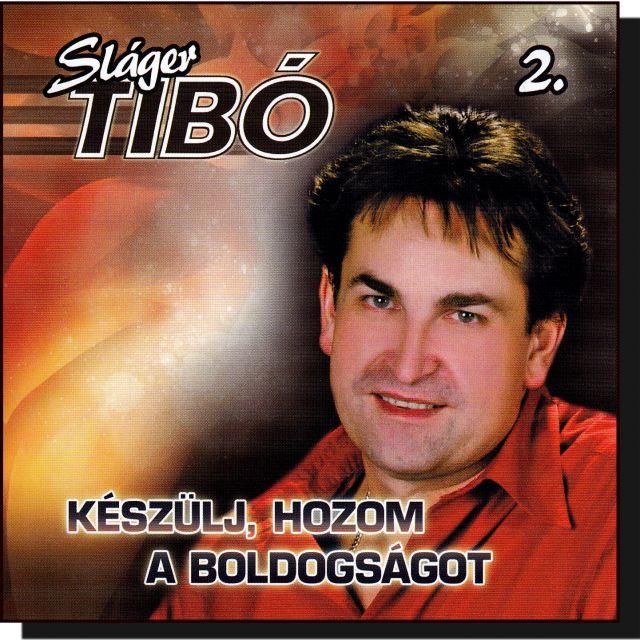 Sláger Tibó 2.: Készülj, hozom a boldogságot (CD)