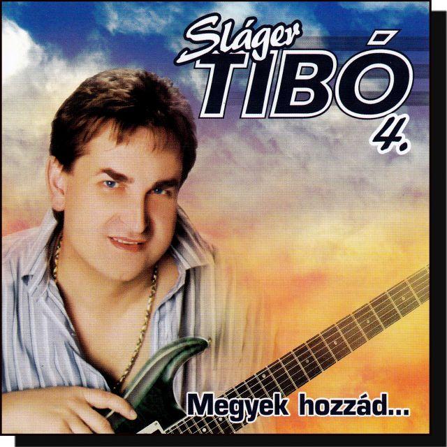 Sláger Tibó 4.: Megyek hozzád (CD)