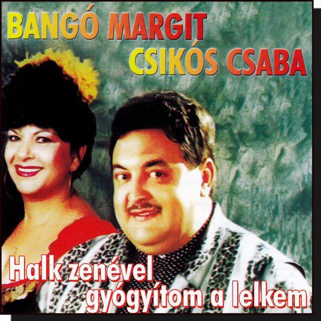 Bangó Margit, Csikós Csaba: Halk zenével gyógyítom a lelkem (CD)