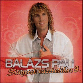 Balázs Pali: Slágerek házibulihoz 3. (CD)