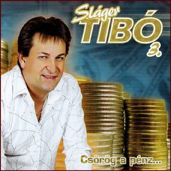 Sláger Tibó: Csörög a pénz (CD)