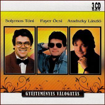 Solymos Tóni, Payer Öcsi, Aradszky László: Gyűjteményes válogatás (3 CD)