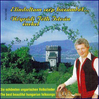 Nógrádi Tóth István: Elindultam szép hazámból (CD)