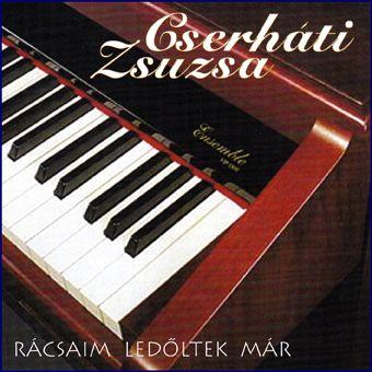 Cserháti Zsuzsa: Rácsaim ledőltek már (CD)