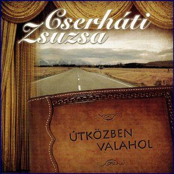 Cserháti Zsuzsa: Útközben valahol (CD)