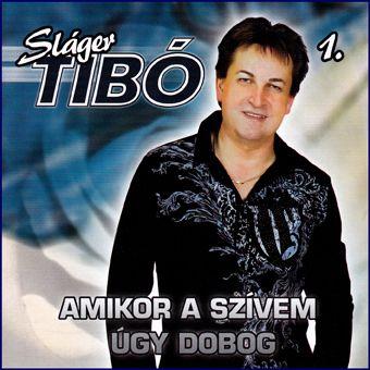 Sláger Tibó 1.: A mikor a szívem úgy dobog (CD)