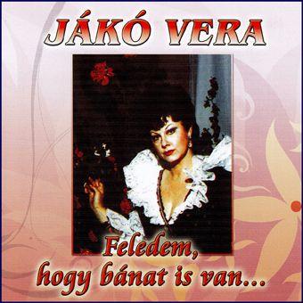 Jákó Vera: Feledem, hogy bánat is van (CD)