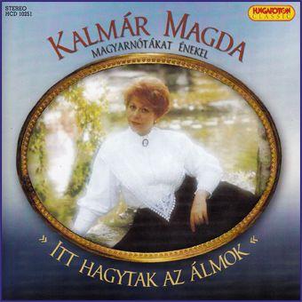 Kalmár Magda: Itt hagytak az álmok (CD)