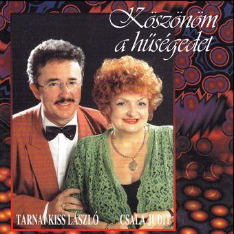 Tarnai Kiss László - Csala Judit: Köszönöm a hűségedet (CD)