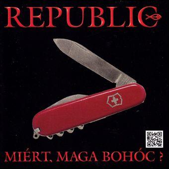 Republic: Miért, maga bohóc? (CD)