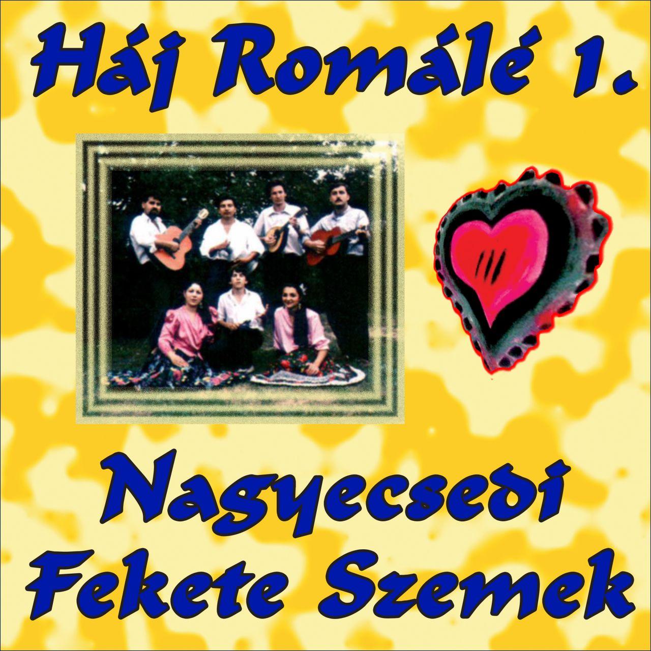 Nagyecsedi Fekete Szemek: Háj Romálé 1. (CD)