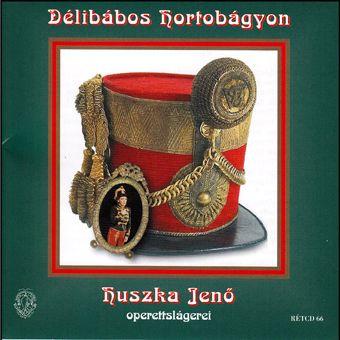 Délibábos Hortobágyon - Huszka Jenő operettslágerei (CD)
