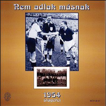 Nem adlak másnak - 1954 slágerei (CD)