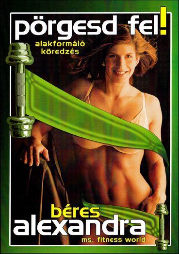 Béres Alexandra: Pörgesd fel! (DVD)