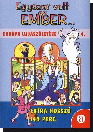 Egyszer volt az ember... 4. Európa újjászületése (DVD)