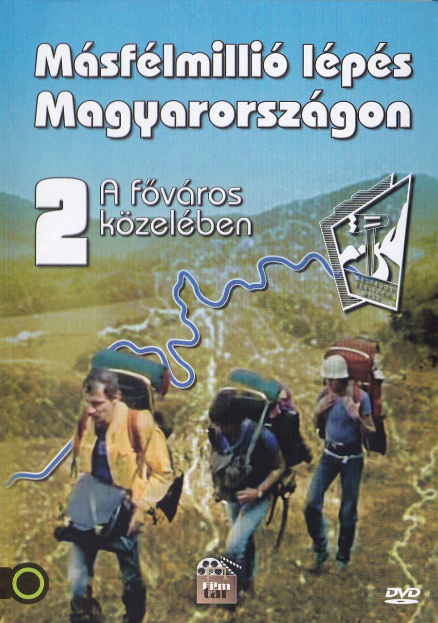 Másfélmillió lépés Magyarországon II.- A főváros közelében (DVD)