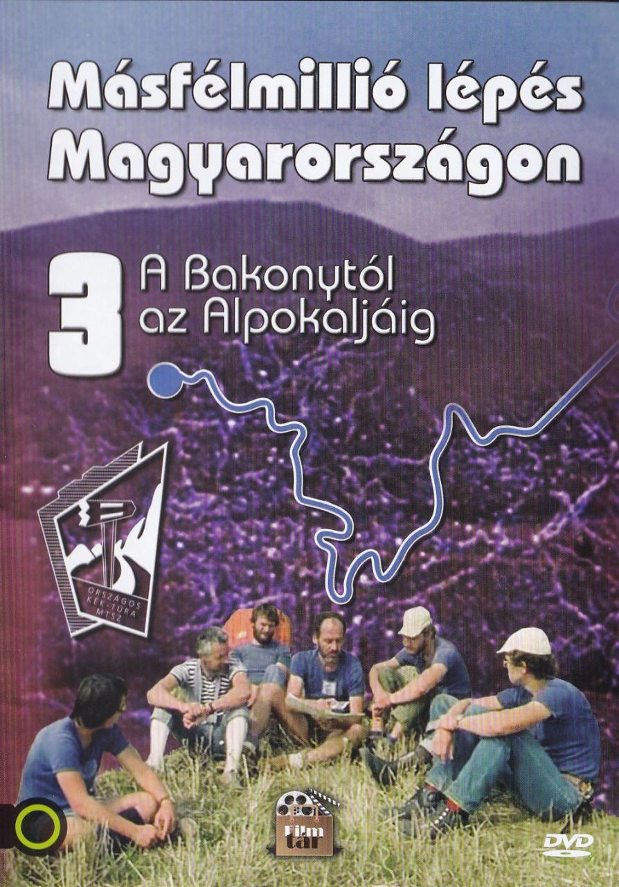Másfélmillió lépés Magyarországon III.: A Bakonytól az Alpokaljáig (DVD)