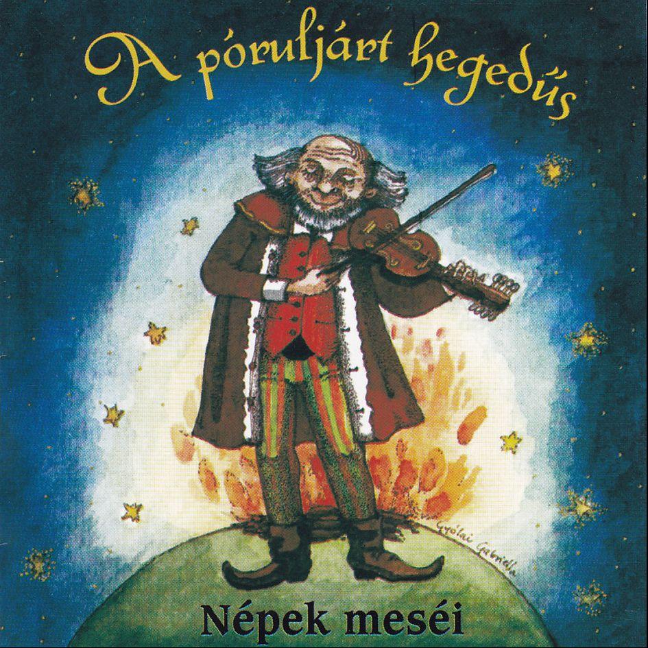 A póruljárt hegedűs: Népek meséi (CD)