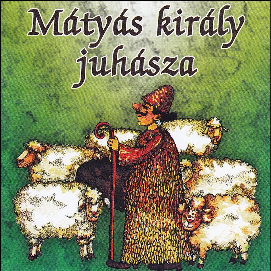 Mátyás király juhásza (CD)