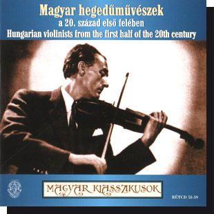 Magyar hegedűművészek a 20. század első felében 2CD