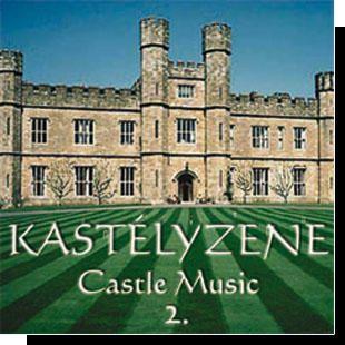 Castle music: Kastélyzene 2. CD